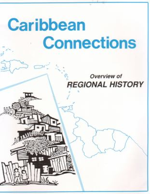 Caribbean Connections: Overview of Regional History 9781878554062