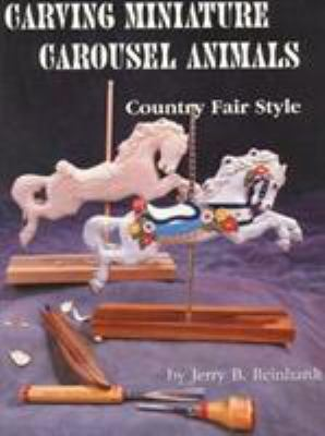 Carving Miniature Carousel Animals 9781879511224