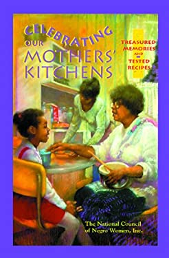 Celebrating Our Mothers' Kitchens: Treasured Memories and Tested Recipes 9781879958234