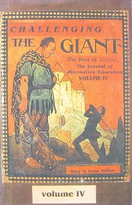Challenging the Giant, Vol. IV: The Best of Skole, the Journal of Alternative Education 9781878115133
