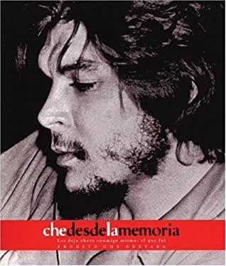 Che Desde La Memoria: El Que Fui 9781876175894