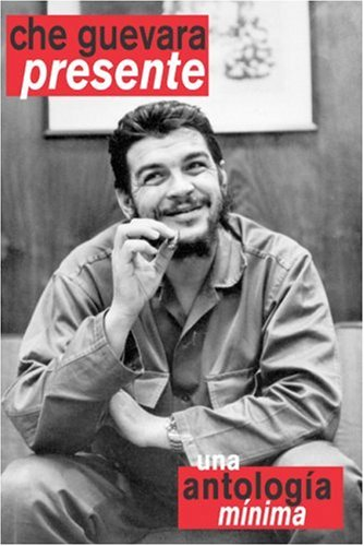 Che Guevara Presente: Una Antologia Minima 9781876175931