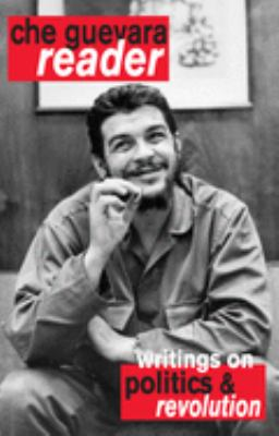Che Guevara Reader: Writings on Politics & Revolution 9781876175696