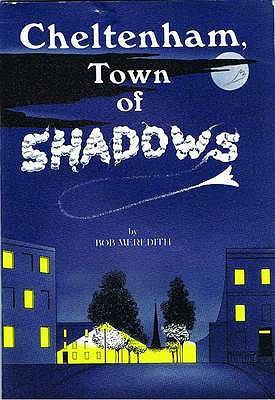Cheltenham Town of Shadows: The Haunting of Cheltenham 9781873877968