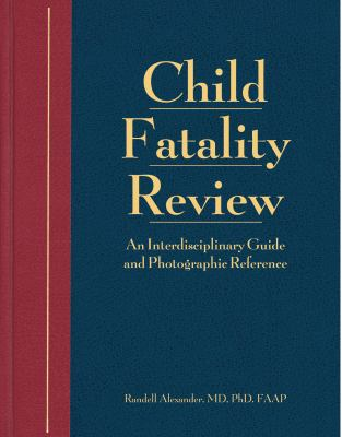 Child Fatality Review: Guide/Atlas & CD-ROM [With CDROM] 9781878060754