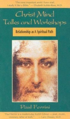Christ Mind Talks and Workshops: Relationship as a Spiritual Path 9781879159297