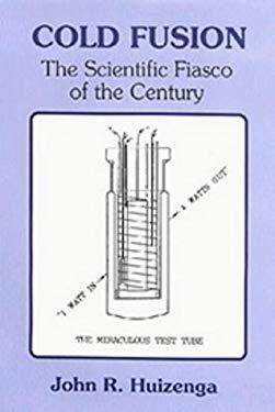 Cold Fusion: The Scientific Fiasco of the Century 9781878822079