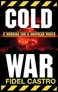 Cold War: Warnings for a Unipolar World 9781876175771