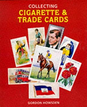Collecting Cigarette and Trade Cards 9781872727875