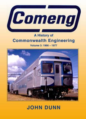 Comeng, Volume 3: A History of Commonwealth Engineering: 1966-1977 9781877058905