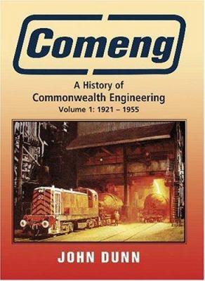 Comeng: A History of Commonwealth Engineering: Volume I: 1921 - 1955 9781877058424