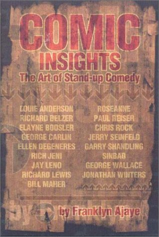 Comic Insights: The Art of Stand-Up Comedy 9781879505544