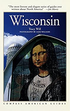 Compass American Guides: Wisconsin, 2nd Edition Compass American Guides: Wisconsin, 2nd Edition