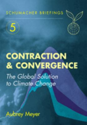 Contraction & Convergence: The Global Solution to Climate Change 9781870098946