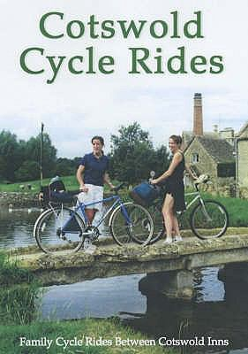 Cotswold Cycle Rides: Family Cycle Rides Between Cotswold Inns 9781873877609