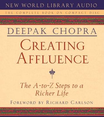 Creating Affluence Creating Affluence: The A-To-Z Steps to a Richer Life the A-To-Z Steps to a Richer Life 9781878424761