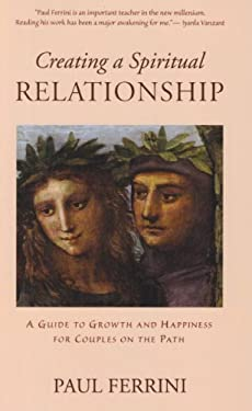 Creating a Spiritual Relationship: A Guide to Growth & Happiness for Couples on the Path 9781879159396