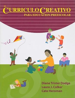 El Curriculo Creativo Para Educacion Preescolar 9781879537743