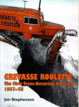 Crevasse Roulette: The First Trans-Antarctic Crossing 1957-58 9781877058660