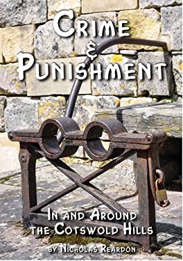 Crime & Punishment: in and Around the Cotswold Hills 9781874192749