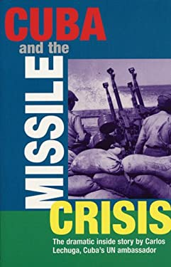 Cuba and the Missile Crisis: The Dramatic Inside Story 9781876175344