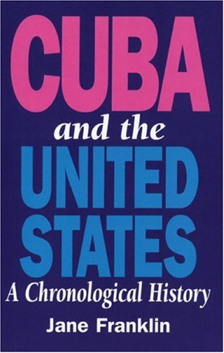 Cuba and the United States: A Chronological History (New Ed 1996) 9781875284924