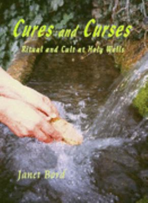 Cures and Curses: Ritual and Cult at Holy Wells 9781872883953