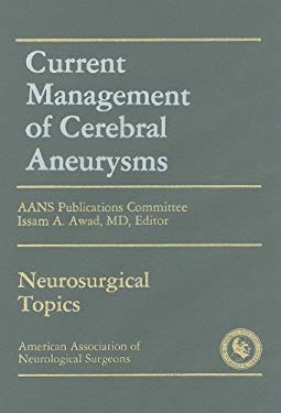 Current Management of Cerebral Aneurysms