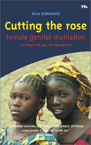 Cutting the Rose: Female Genital Mutilation: The Practice & Its Prevention 9781873194959
