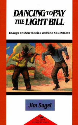 Dancing to Pay the Light Bill: Essays on New Mexico and the Southwest 9781878610102