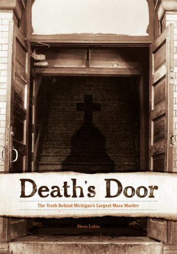 Death's Door: The Truth Behind Michigan's Largest Mass Murder 9781879094772