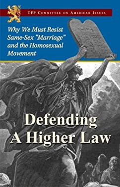 Defending a Higher Law: Why We Must Resist Same-Sex