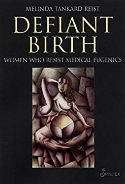 Defiant Birth: Women Who Resist Medical Eugenics 9781876756598