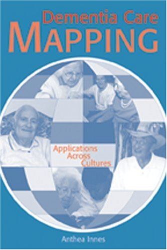 Dementia Care Mapping: Applications Across Cultures 9781878812841