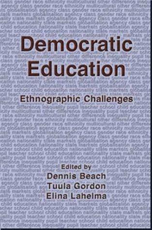 Democratic Education: Ethnographic Challenges 9781872767420