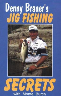 Denny Brauer's Jig Fishing Secrets 9781879206229