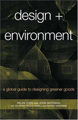 Design + Environment: A Global Guide to Designing Greener Goods 9781874719434
