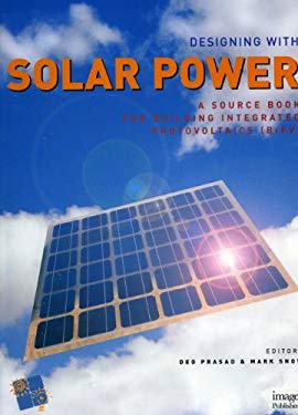 Designing with Solar Power: A Source Book for Building Integrated Photovoltaics (BiPV) 9781876907174