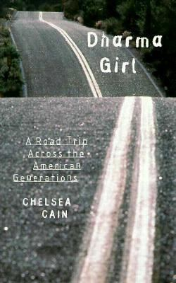 Dharma Girl: A Road Trip Across the American Generations 9781878067890
