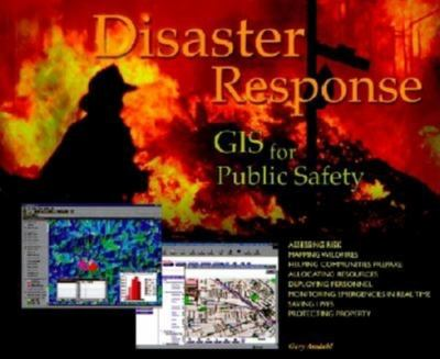 Disaster Response: GIS for Public Safety 9781879102880