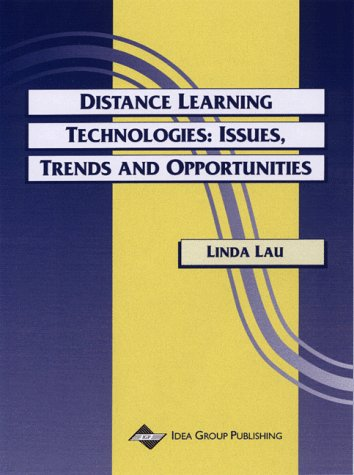 Distance Learning Technologies: Issues, Trends and Opportunities 9781878289803
