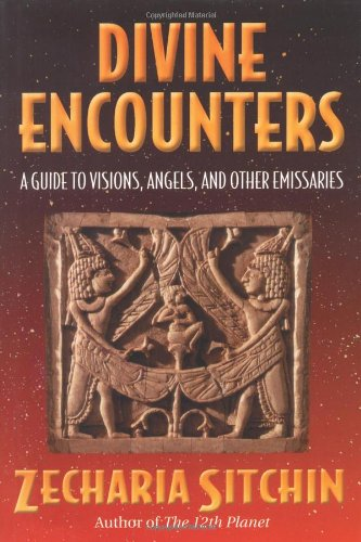 Divine Encounters: A Guide to Visions, Angels, and Other Emissaries 9781879181885