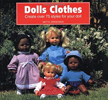 Dolls Clothes: Create Over 75 Styles for Your Doll 9781870586320