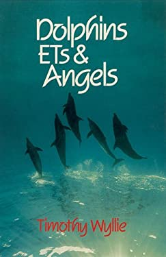 Dolphins, Ets & Angels: Adventures Among Spiritual Intelligences 9781879181090