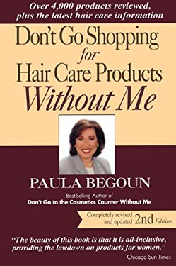 Don't Go Shopping for Hair Care Products Without Me: Over 4,000 Products Reviewed, Plus the Latest Hair Care Information 9781877988264