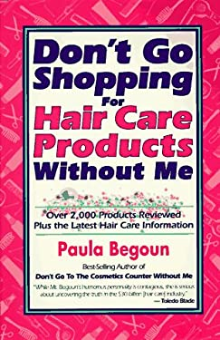 Don't Go Shopping for Hair Care Products Without Me 9781877988158