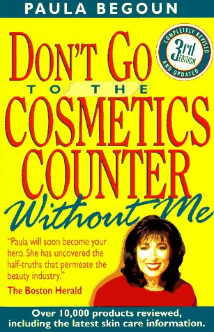 Don't Go to the Cosmetics Counter Without Me: An Eye-Opening Guide to Brand-Name Cosmetics 9781877988189