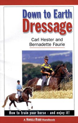 Down to Earth Dressage: How to Train Your Horse and Enjoy It 9781872119205