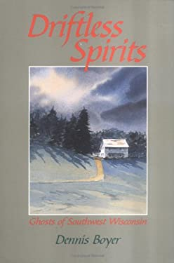 Driftless Spirits: Ghosts of Southwest Wisconsin 9781879483354