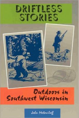 Driftless Stories: Outdoors in Southwest Wisconsin 9781879483804